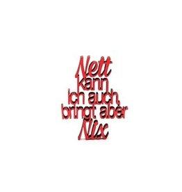 Nett kann ich auch, bringt aber Nix