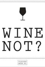 Wine not? wijn