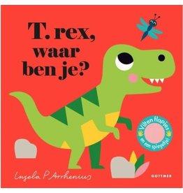 Gottmer T.Rex, Waar ben je?