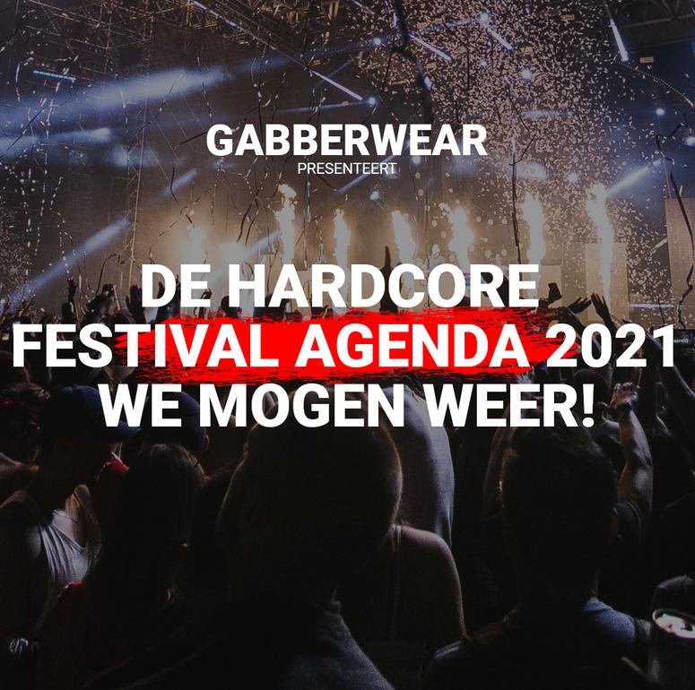 Hardcore festival agenda 2021 - WE MOGEN WEER!