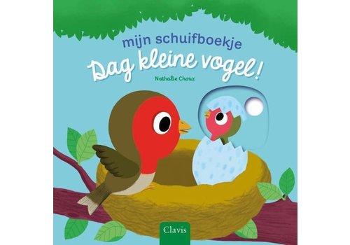 Clavis Dag kleine vogel!