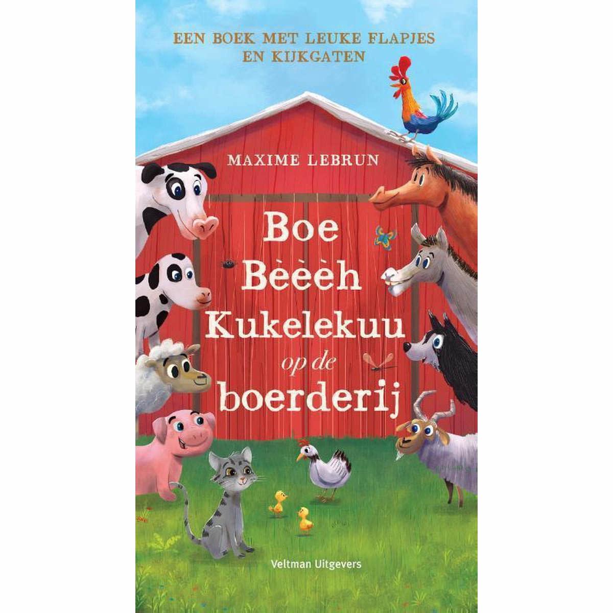Veltman Uitgevers Boe, Bèèèh, Kukelekuu op de boerderij