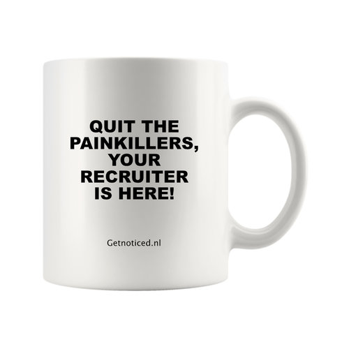 """Getnoticed Mok """"Quit the painkillers, your recruiter is here!"""""""