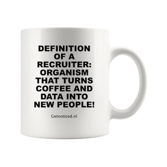 "Mok ""Definition of a recruiter: Organism that turns coffee and data into new people!"""