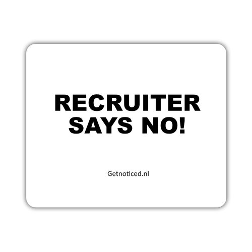 "Getnoticed Muismat: ""Recruiter says NO!"""