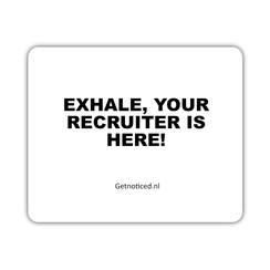 """Muismat: """"Exhale, your recruiter is here!"""""""