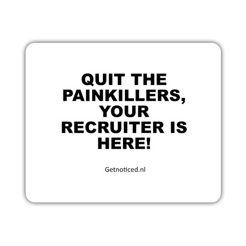 "Getnoticed Muismat: ""Quit the painkillers, your recruiter is here!"""