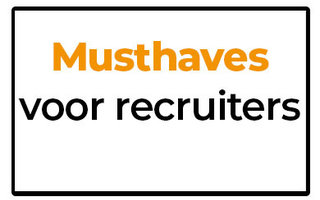 Musthaves voor recruiters