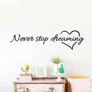 NEW1802 Never Stop-Träumen Wandaufkleber