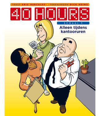 40 Hours - Schaal 1 Alleen tijdens kantooruren