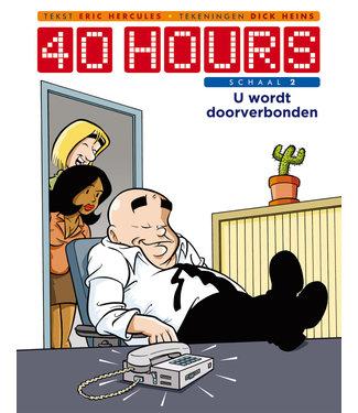 40 Hours - Schaal 2 U wordt doorverbonden