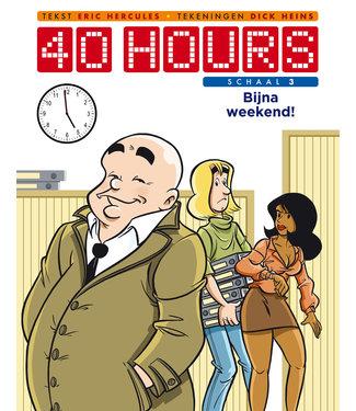40 Hours - Schaal 3 Bijna weekend!