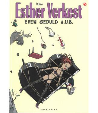 Esther Verkest 05 - Even geduld a.u.b.