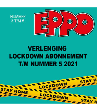 Eppo Stripblad abonnement - VERLENGING LOCKDOWN (EPPO 3 - 4 - 5 2021)