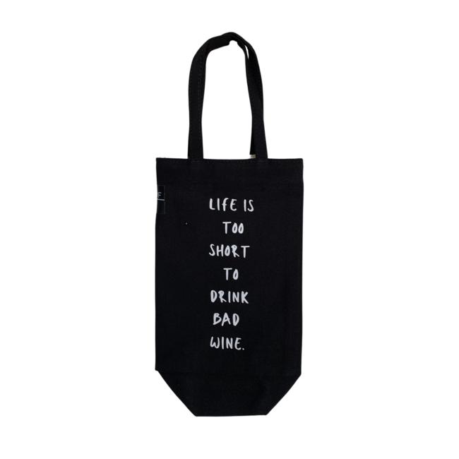 Bottle Bag - Life is too short to drink bad wine