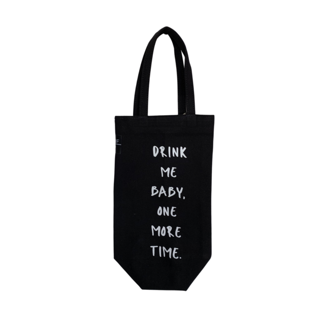 Bottle Bag - Drink me baby, one more time.
