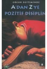 Çocuk Eğitiminde A'dan Z'ye Pozitif Disiplin