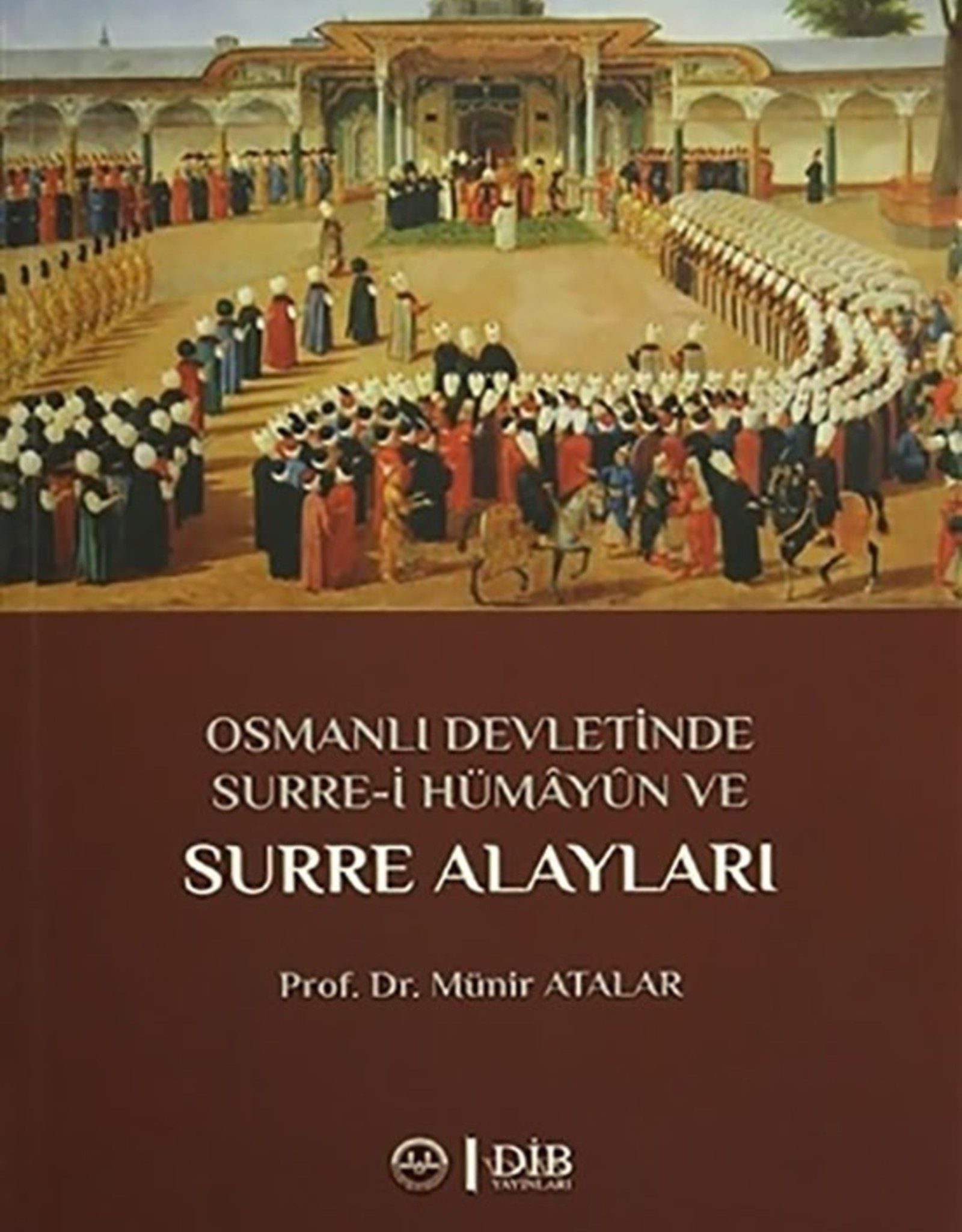 Osmanlı Devletinde Surre-i Hümayun ve Surre Alayları