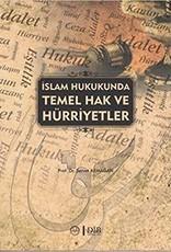İslam Hukukunda Temel Hak ve Hürriyetler