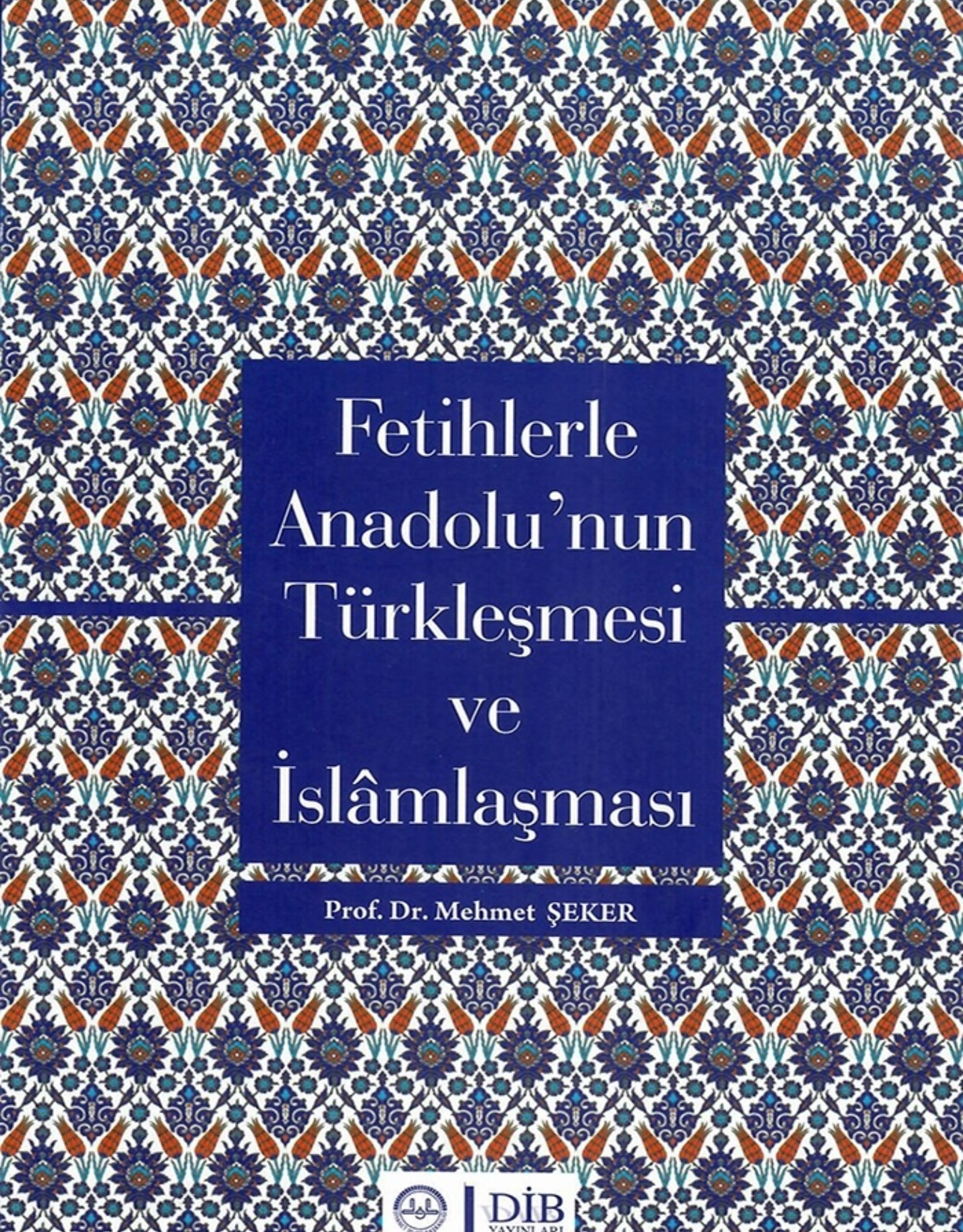 Fetihlerle Anadolu'nun Türkleşmesi ve Islamlaşması