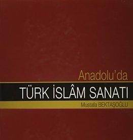 Anadolu'da Türk Islam Sanatı
