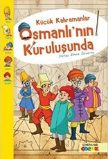 Küçük Kahramanlar Osmanlının Kuruluşunda