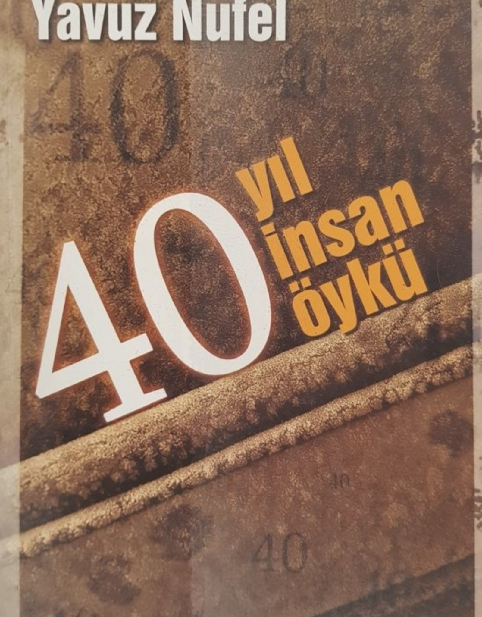 40 Yıl Insan Öykü Yavuz Nufel