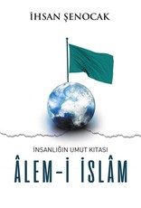 Insanlığın Umut Kıtası Alem-i Islam