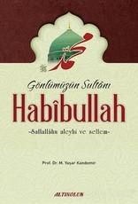 Gönlümüzün Sultanı Habibullah