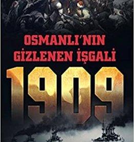 Osmanlı'nın Gizlenen Işgali 1909