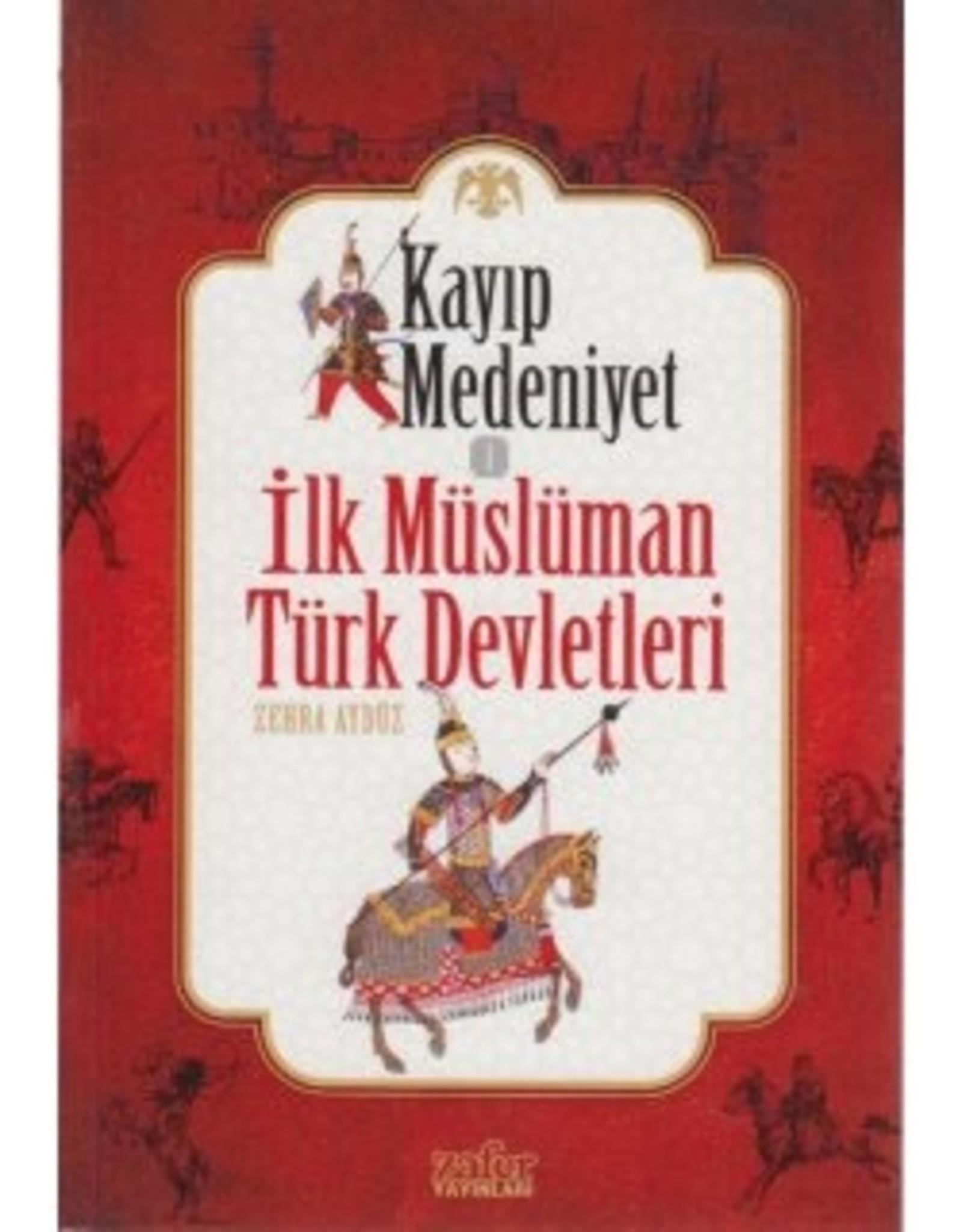 Kayıp Medeniyet 1 Ilk Müslüman Türk Devletleri