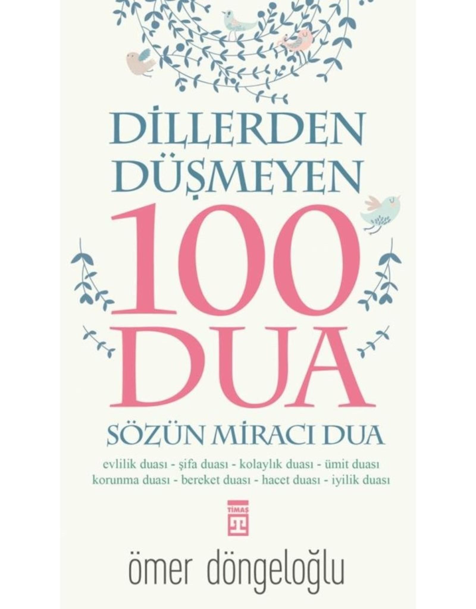 Dillerden Düşmeyen 100 Dua Sözün Miracı Dua