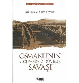 Osmanlı'nın 7 Cephede 7 Düvelle Savaşı