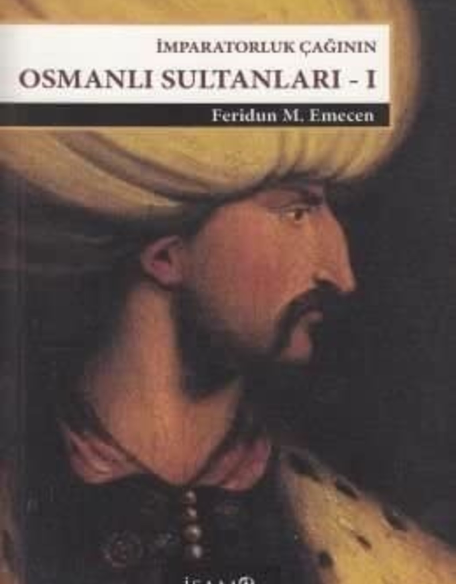 Imparatorluk Çağının Osmanlı Sultanları - 1