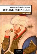 Kurtuluş Dönemi (1302-1481) Osmanlı Sultanları