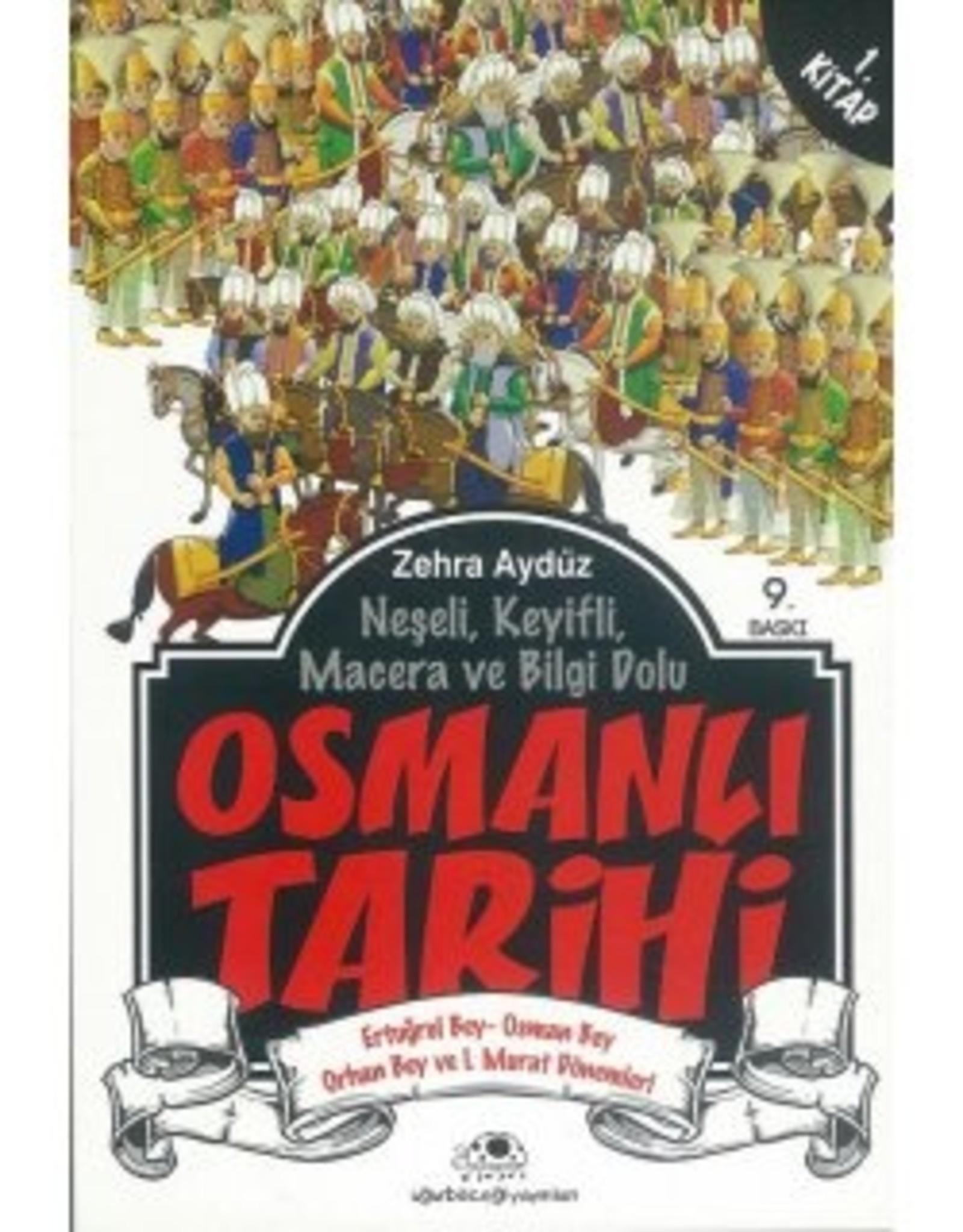 Osmanlı Tarihi 1 Ertuğrul Bey Osman Bey Orhan Bey ve 1. Murat Dönemleri