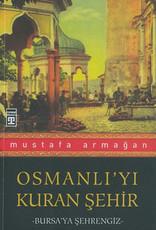 Osmanlı'yı Kuran Şehir