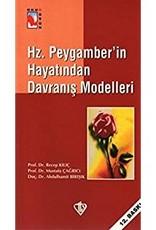 Hz. Peygamberin Hayatından Davranış Modelleri