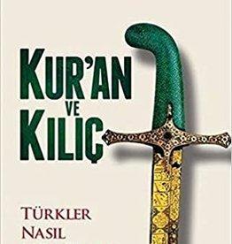 Kur'an ve Kılıç - Türk Nasıl Müslüman Oldu