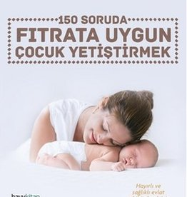 150 Soruda Fıtrata Uygun Çocuk Yetiştirmek