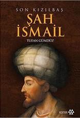 Son Kızılbaş Şah Ismail