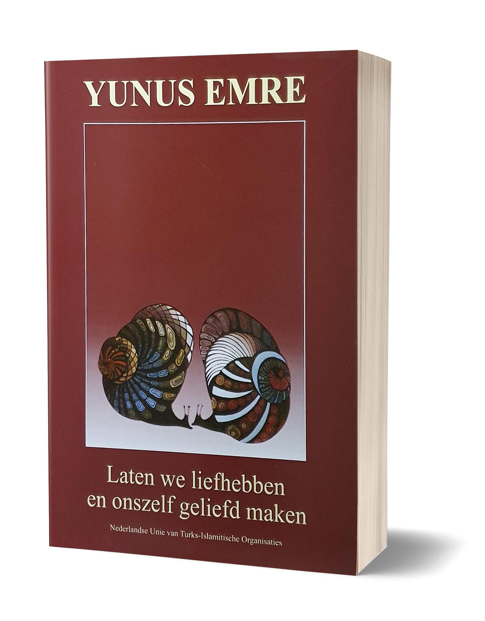 Yunus Emre Laten we Liefhebben en Onszelf Geliefd Maken