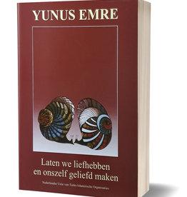 Yunus Emre Laten we Lief Hebben en Onszelf Geliefd Maken