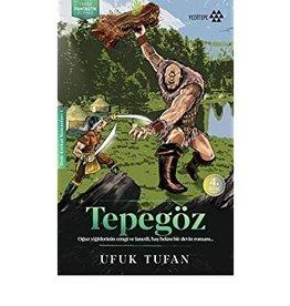 Tepegöz Oğuz Yiğitlerinin Cengi ve Lanetli, Baş Belası Bir Devin Romanı...