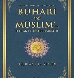 Buhari ve Müslim'in Ittifak Ettikleri Hadisler