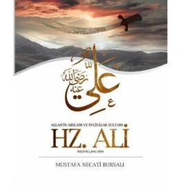 Allah'ın Arslanı ve Evliyalar Sultanı Hz. Ali