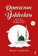 Ravza'nın Yıldızları Hz. Osman Hz. Bilal-i Habeşi Hz. Halid b. Velid