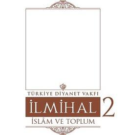 İslam İlmihali 2.Cilt İslam ve Toplum