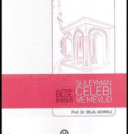Süleyman Çelebi ve Mevlid Ulu Caminin Bilge İmamı