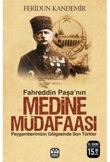 Fahreddin Paşa'nın Medine Müdafaası (Peygamberimizin Gölgesinde Son Türkler)